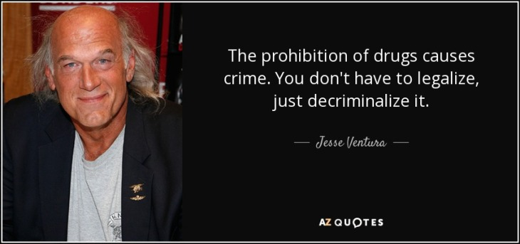quote-the-prohibition-of-drugs-causes-crime-you-don-t-have-to-legalize-just-decriminalize-jesse-ventura-111-83-92